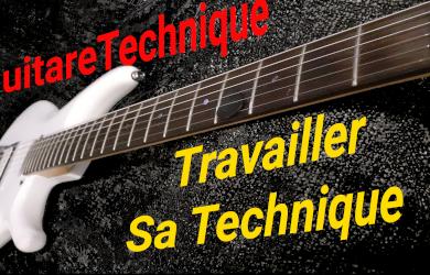 Comment travailler sa technique à la guitare